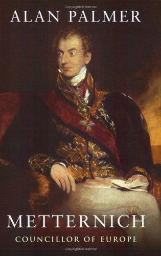 9781857998689: Metternich: Councillor of Europe (Phoenix Giants)