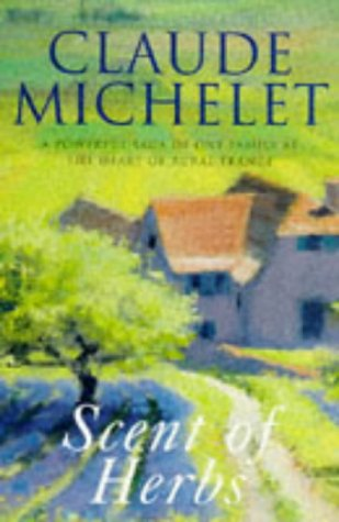 Scent of Herbs: Michelet, Claude