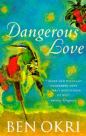 DANGEROUS LOVE: BEN OKRI