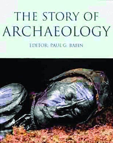 The Story of Archaeology: Bahn, Paul