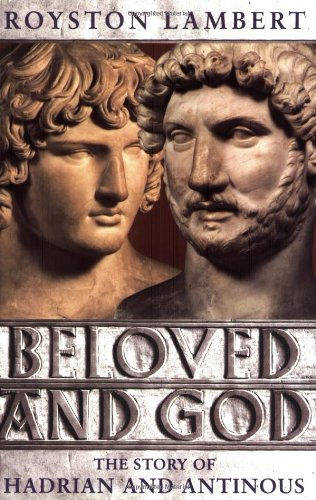 9781857999440: Beloved & God: The Story of Hadrian and Antinous