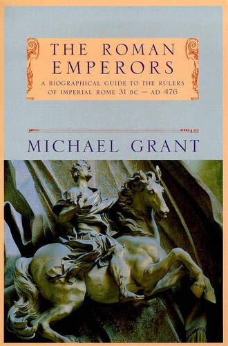 9781857999624: The Roman Emperors : A Biographical Guide to the Rulers of Imperial Rome: 31 BC-AD 476