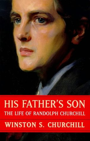 9781857999693: His Father's Son: The Life Of Randolph Churchill (Phoenix Giants S.)