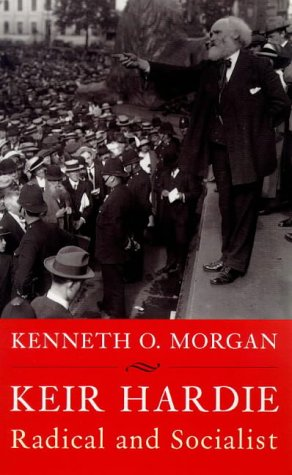 Keir Hardie: Radical and Socialist (Phoenix Giants) (185799972X) by Kenneth O. Morgan