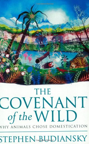 9781857999792: The Covenant of the Wild: Why Animals Chose Domestication