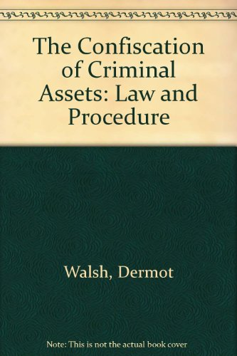 9781858001531: The Confiscation of Criminal Assets: Law and Procedure