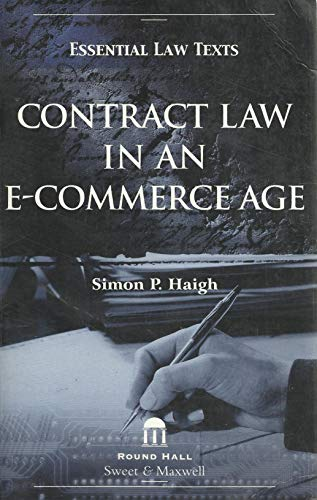 Contract Law in an E-commerce Age (Essential Law Text): Haigh, Simon P.