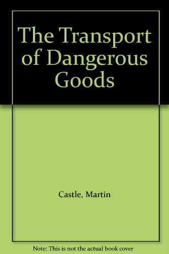 9781858020310: The Transport of Dangerous Goods: A Short Guide to the International Regulations