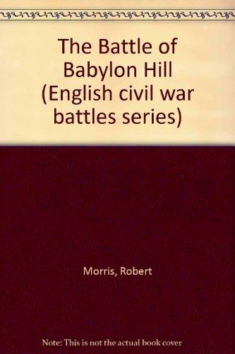 9781858041568: The Battle of Babylon Hill (English civil war battles series)