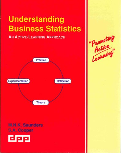 Understanding Business Statistics: An Active-Learning Approach (Promoting: Saunders, Mark N.