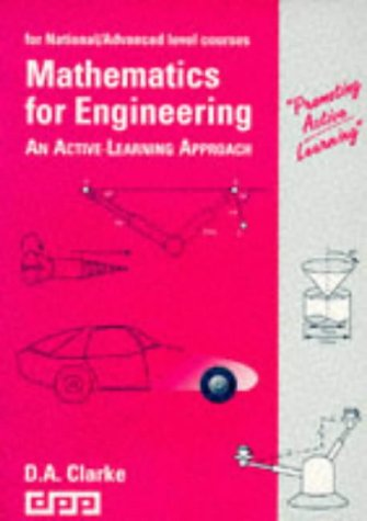 Mathematics for Engineering: An Active-learning Approach (Promoting Active Learning): Clarke, D.