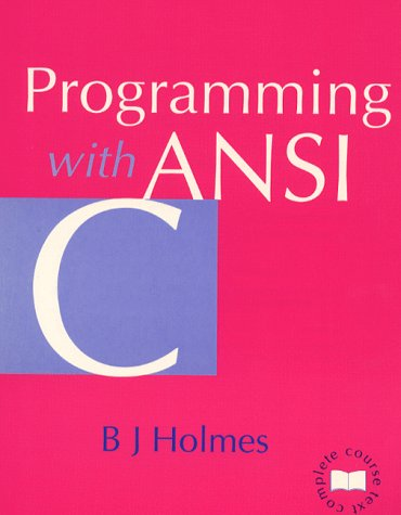 9781858051178: Programming with ANSI C (Complete Course Text)
