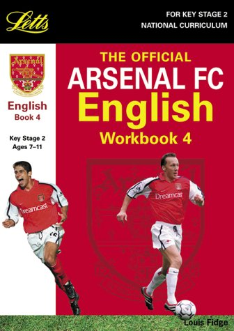 9781858058863: Arsenal: English Book 4: Bk. 4 (Key Stage 2 official Arsenal football workbooks)