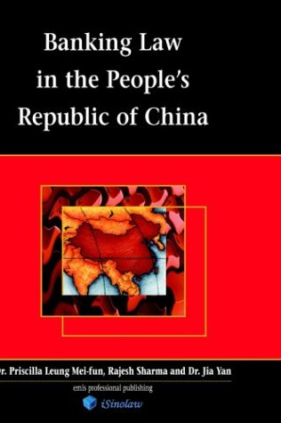 Banking Law in the Peoples Republic of China: Isinolaw