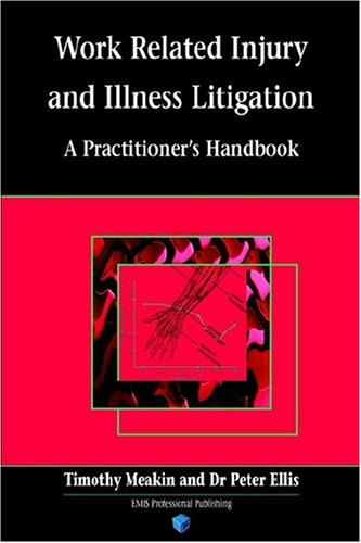 Work Related Injury Litigation: A Practical Guide: Tony Meakin