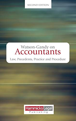 Watson-Gandy on Accountants: Law, Precedents, Practice and Procedure (Second Edition) (Hammicks Law...