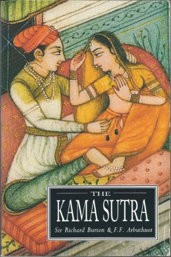 The Kama Sutra (of Vatsyayana): Sir Richard Burton,F.