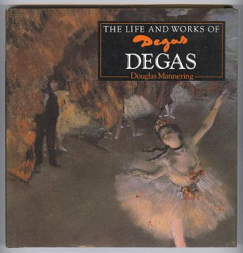 9781858135069: The Life and Works of Degas (World's Great Artists)