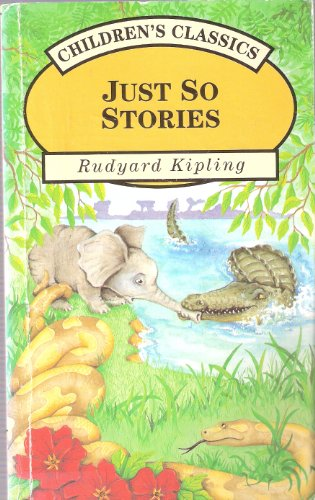 9781858135274: Just So Stories (Children's Classics series) [Paperback] by Rudyard Kipling