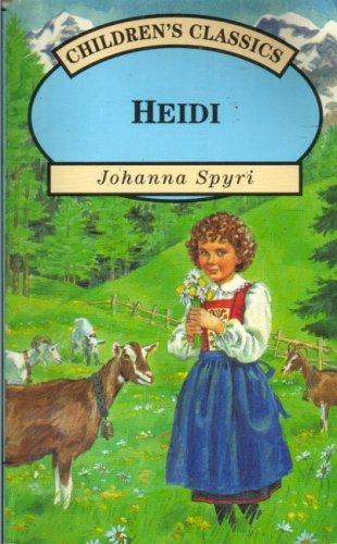 Heidi (Children's Classics) (9781858135663) by Johanna Spyri
