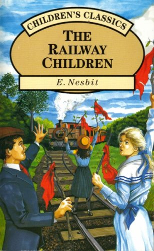 The Railway Children: E Nesbit