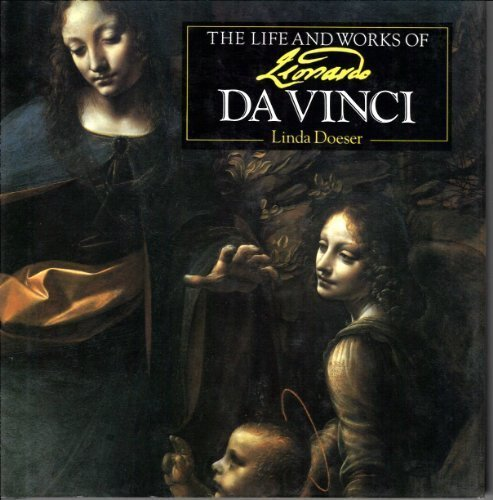 The Life and Works of Leonardo Da: Linda Doeser