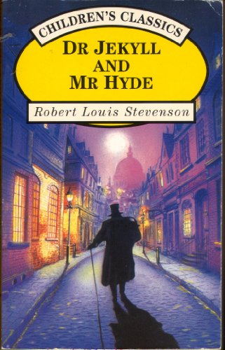 Dr. Jekyll and Mr. Hyde. Childrens Classic: Robert Louis Stevenson