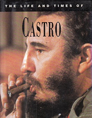 9781858139470: The Life and Times of Fidel Castro