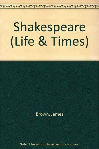 Shakespeare (Life & Times): Brown, James