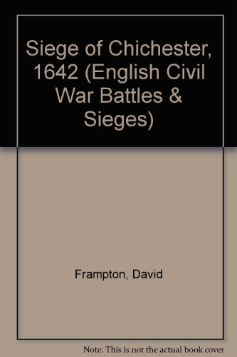 Siege of Chichester, 1642 (English Civil War Battles & Sieges) (1858180023) by David Frampton