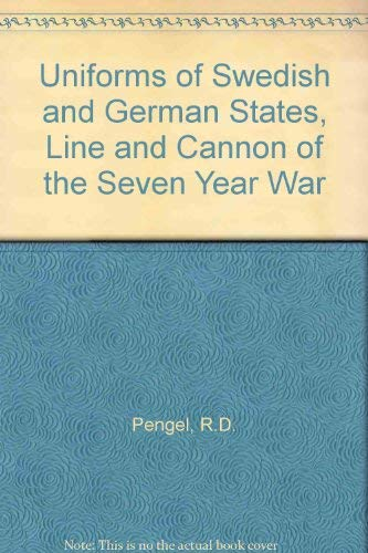 9781858181059: Uniforms of Swedish and German States, Line and Cannon of the Seven Year War