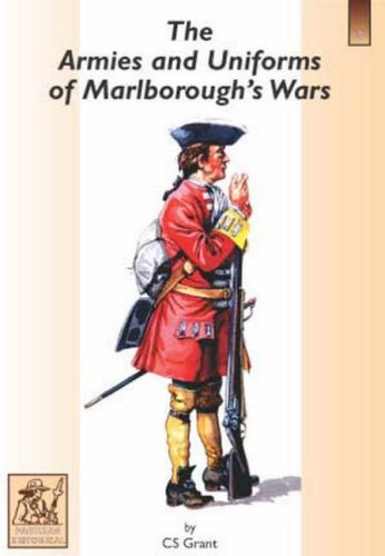The Armies and Uniforms of Marlborough's Wars: Charles S Grant