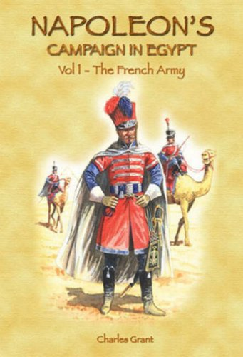 9781858185248: Napoleon's Campaign in Egypt: French Army v. 1