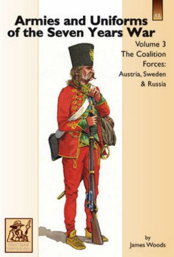 9781858185712: Armies and Uniforms of the Seven Years War: Coalition Forces: Austria, Sweden and Russia v. 3
