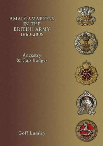9781858185927: Ancestry and Amalgamations in the British Army 1660 - 2008