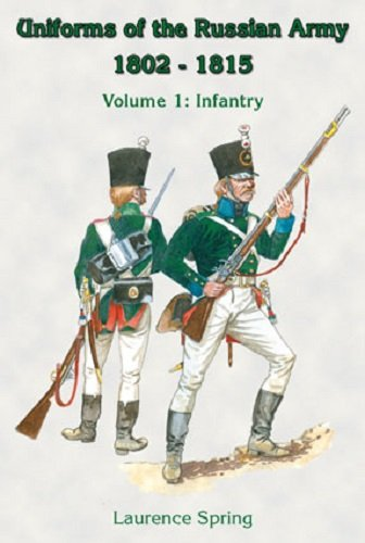 9781858186047: Uniforms of the Russian Army 1802-1815: Infantry v. 1