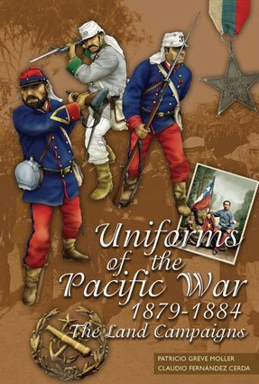 9781858186122: Uniforms of the Pacific War 1879-1884: The Land Campaigns