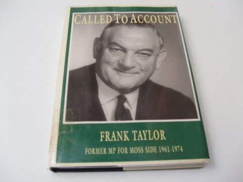 9781858210452: Called to Account - Frank Taylor - Former MP For Moss Side 1961-1974