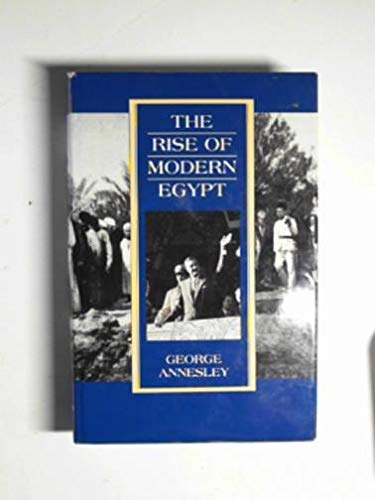 The Rise of Modern Egypt. A Century and a Half of Egyptian History, 1798-1957