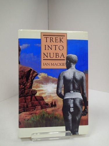 9781858212005: Trek into Nuba