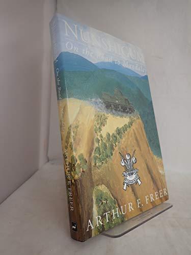 Nunshigum: On the Road to Mandalay: Freer, Arthur F.
