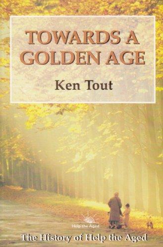 Towards a Golden Age: 'Help the Aged': Tout, Ken