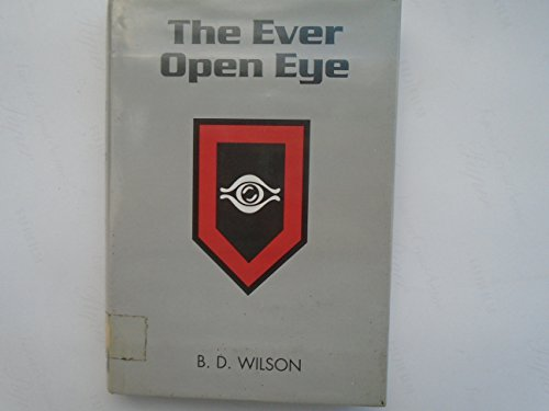 The Ever Open Eye: Wilson, B.D.