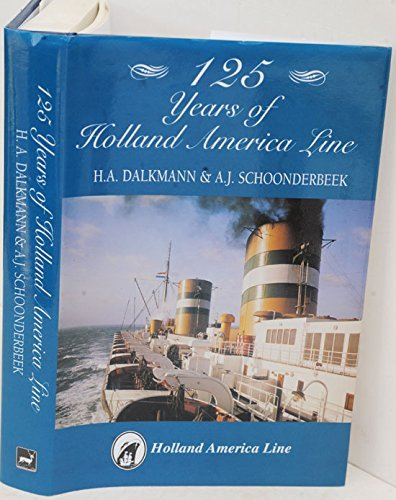 125 Years of Holland America Line: H.A. Dalkmann, A.J. Schoonderbeck