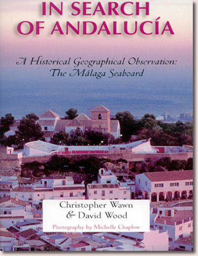 9781858216904: In Search of Andalucia: A Historical Geographic Observation of the Malaga Seaboard