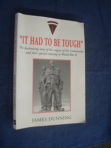 9781858217482: It Had to be Tough: The Fascinating Story of the Origins of the Commandos and Their Special Training in World War II