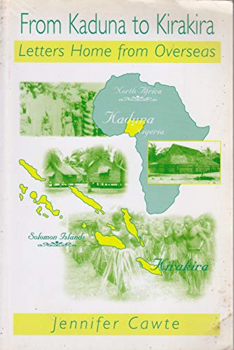 From Kaduna to Kirakira: Letters Home from: Cawte, Jennifer
