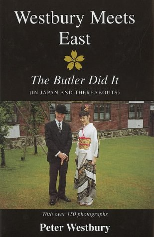 9781858219196: Westbury Meets East: The Butler Did it (in Japan and Thereabouts)