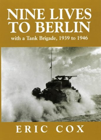 9781858219516: Nine Lives to Berlin: With a Tank Brigade 1939 - 1945