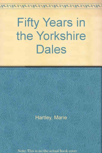 9781858250533: Fifty Years in the Yorkshire Dales